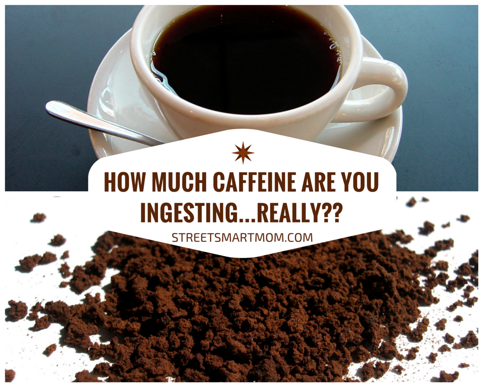How Much Caffiene Are You Ingesting