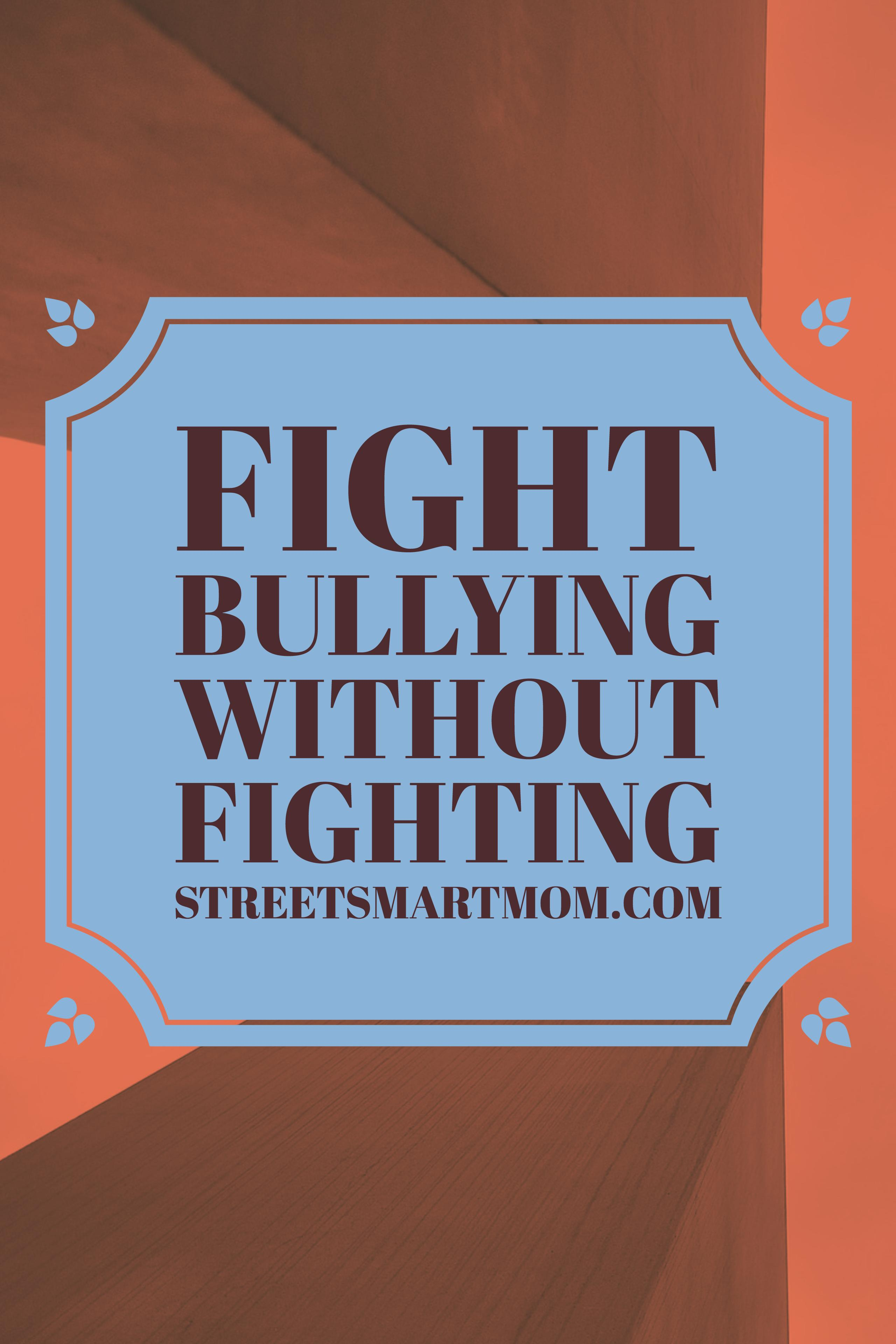fight bullying without fighting on streetsmartmom.com